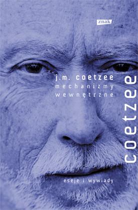 okładka Wewnętrzne mechanizmy. Eseje literackie 2000-2005, Książka | Maxwell Coetzee John