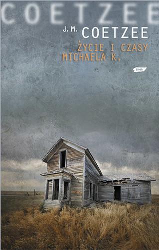 okładka Życie i czasy Michaela K., Książka | Maxwell Coetzee John