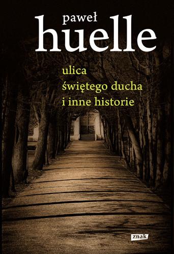 okładka Ulica świętego Ducha i inne historie, Książka | Paweł Huelle