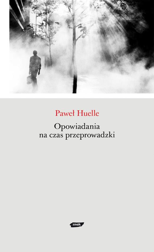 okładka Opowiadania na czas przeprowadzki, Książka | Huelle Paweł
