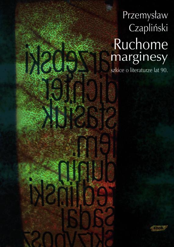 okładka Ruchome marginesy. Szkice o literaturze lat 90, Książka | Czapliński Przemysław
