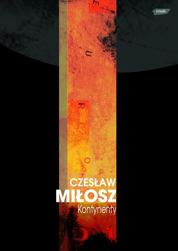 okładka Kontynenty, Książka | Miłosz Czesław