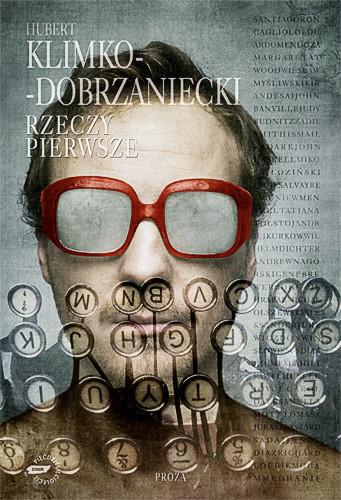 okładka Rzeczy pierwsze, Książka | Hubert Klimko-Dobrzaniecki