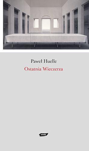 okładka Ostatnia Wieczerza, Książka | Huelle Paweł
