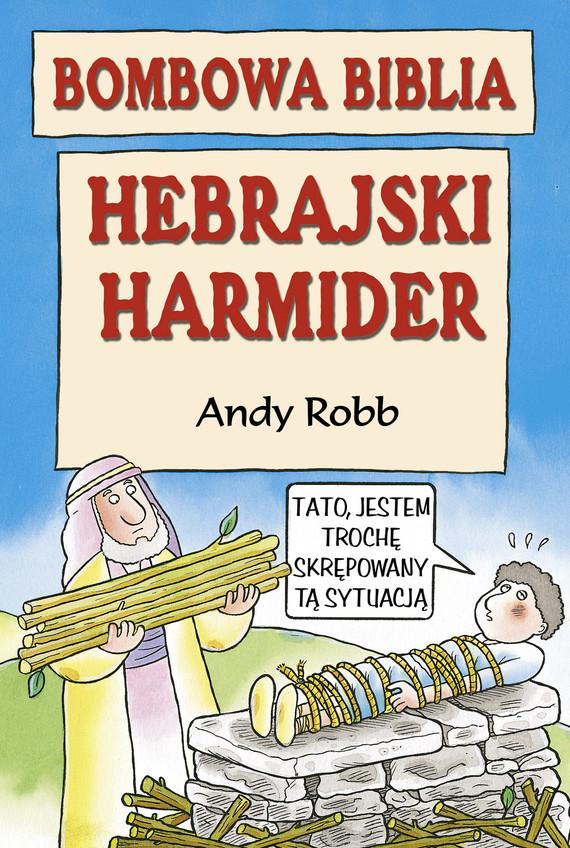 okładka Bombowa biblia. Hebrajski harmider, Książka | Robb Andy