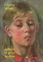 okładka Jakiegoż to gościa mieliśmy. O Annie Świrszczyńskiej, Książka | Miłosz Czesław