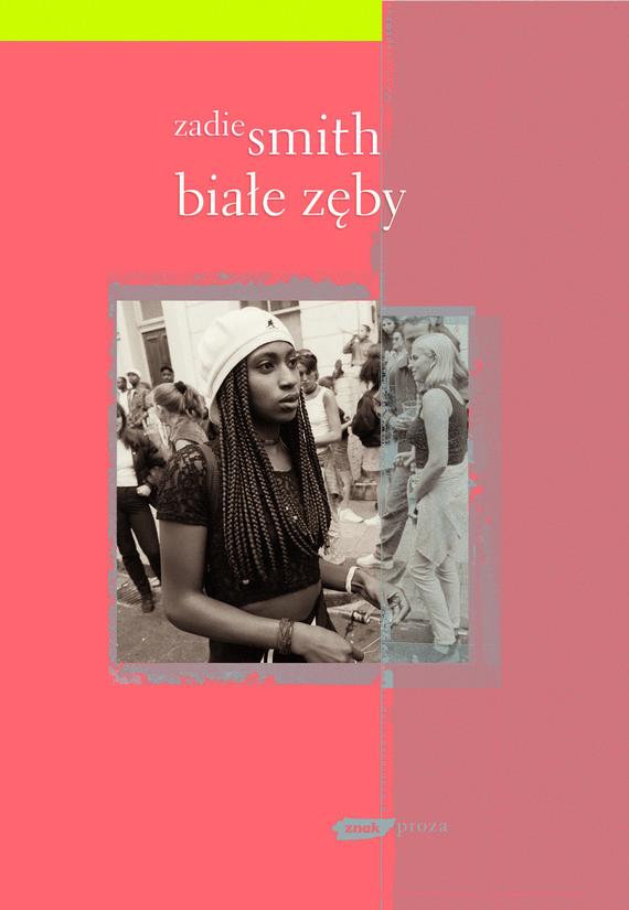 okładka Białe zęby, Książka | Zadie Smith