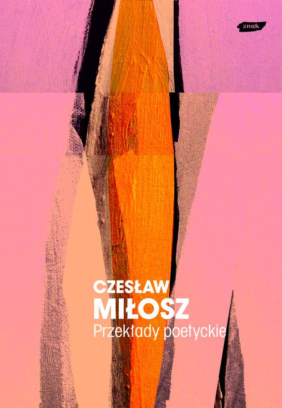 okładka Przekłady poetyckie, Książka   Miłosz Czesław