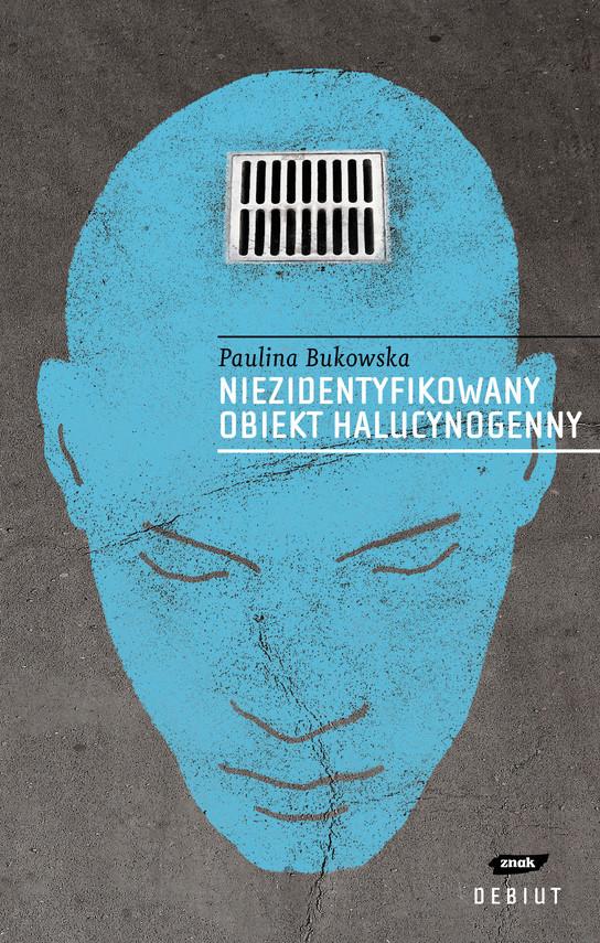 okładka niezidentyfikowany obiekt halucynogenny, Książka | Bukowska Paulina