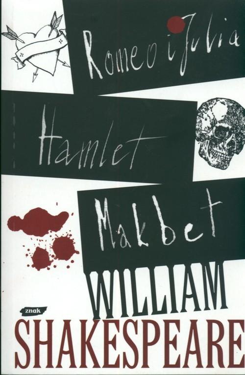 okładka Romeo i Julia. Hamlet. Makbet, Książka | Shakespeare William