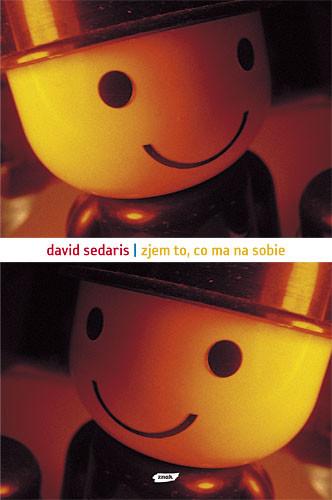 okładka Zjem to, co ma na sobie, Książka   Sedaris David