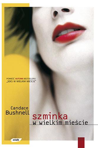 okładka Szminka w wielkim mieście, Książka | Bushnell Candace