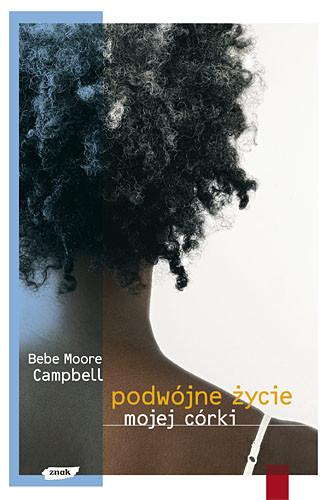 okładka Podwójne życie mojej córki, Książka | Moore Campbell Bebe
