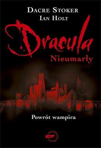 okładka Dracula: Nieumarły, Książka | Stoker Dacre, Holt Ian
