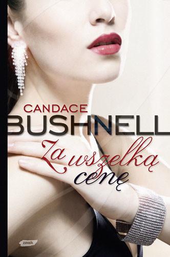 okładka Za wszelką cenęksiążka |  | Bushnell Candace