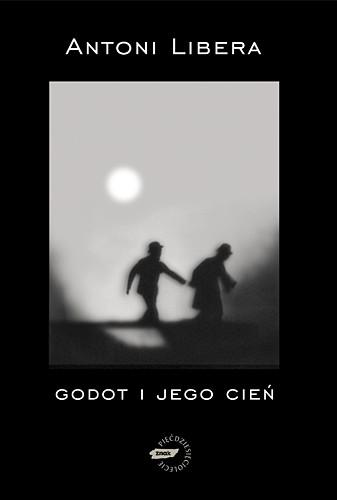 okładka Godot i jego cień, Książka | Antoni Libera