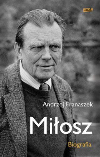 okładka Miłosz. Biografia, Książka | Andrzej Franaszek