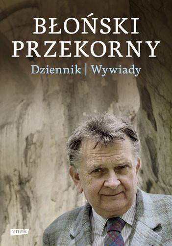 okładka Błoński przekorny. Dziennik. Wywiady, Książka   Błoński Jan