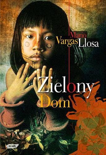 okładka Zielony Dom, Książka | Vargas Llosa Mario