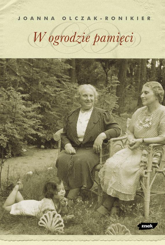 okładka W ogrodzie pamięci, Książka | Olczak-Ronikier Joanna