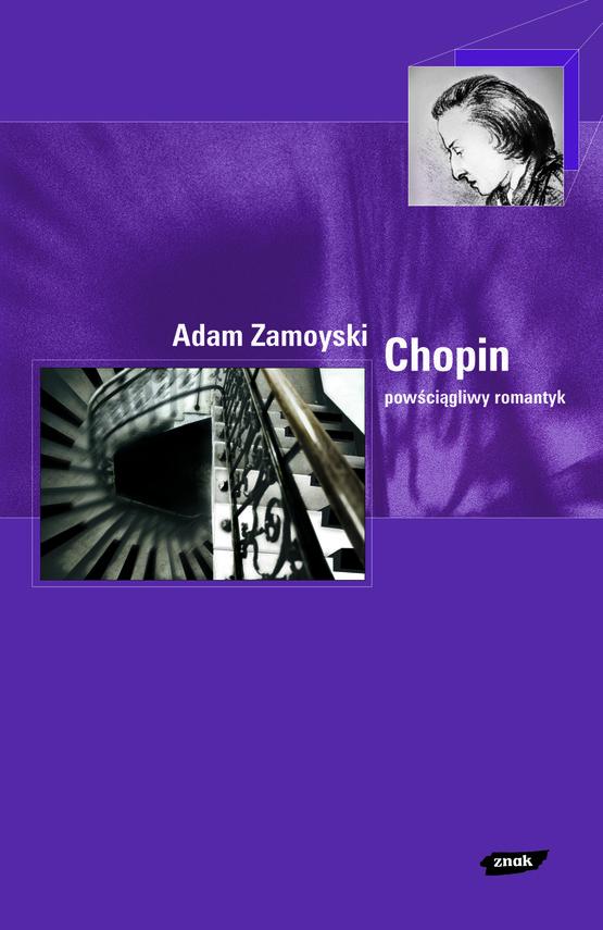 okładka Chopin. Powściągliwy romantyk, Książka | Adam Zamoyski