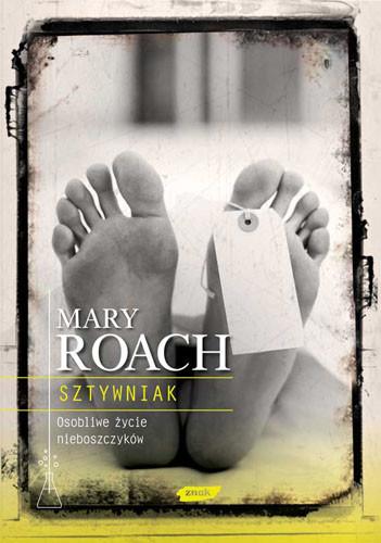okładka Sztywniak. Osobliwe życie nieboszczyków, Książka | Roach Mary