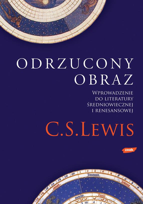 okładka Odrzucony obraz. Wprowadzenie do literatury średniowiecznej i renesansowej, Książka | Staples Lewis Clive