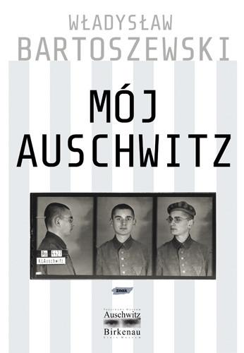 okładka Mój Auschwitz, Książka | Władysław Bartoszewski