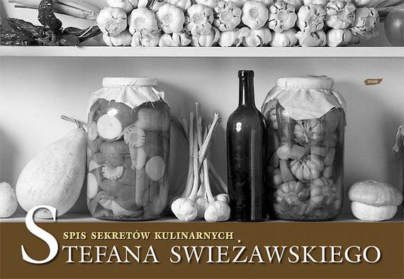 okładka Spis sekretów kulinarnych Stefana Świeżawskiegoksiążka     