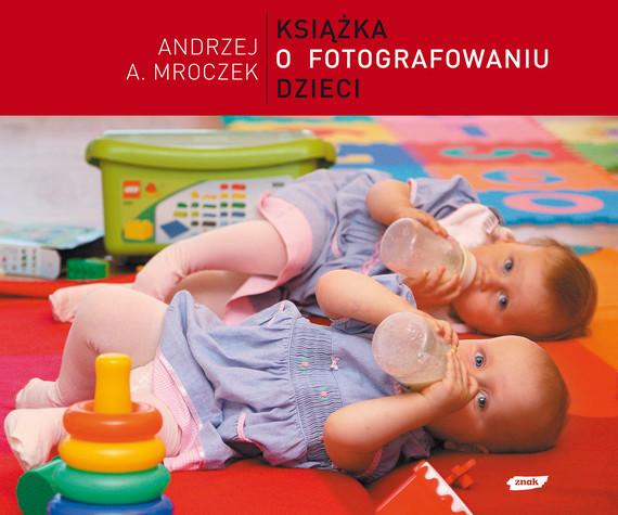 okładka Książka o fotografowaniu dzieci, Książka | A. Mroczek Andrzej