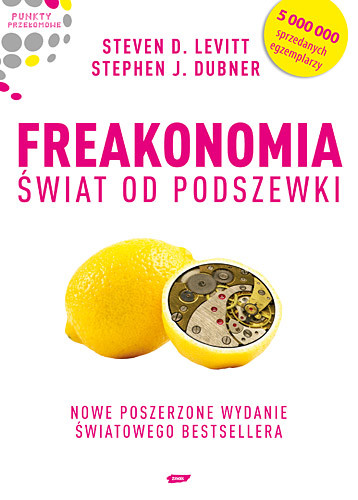 okładka Freakonomia. Świat od podszewkiksiążka |  | D.  Levitt Steven, J. Dubner Stephen