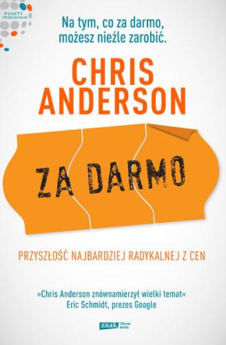okładka Za darmo. Przyszłość najbardziej radykalnej z cen, Książka | Chris  Anderson