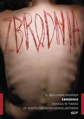 okładka Zbrodnia. Twarzą w twarz ze współczesnym niewolnictwem, Książka | Benjamin Skinner E.