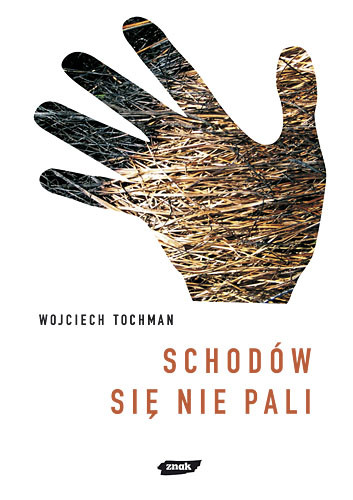 okładka Schodów się nie pali, Książka | Wojciech Tochman