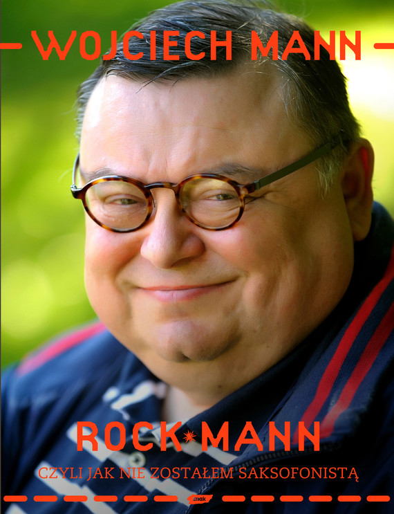 okładka RockMann, czyli jak nie zostałem saksofonistąksiążka      Wojciech Mann
