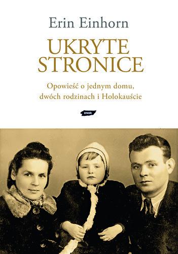okładka Ukryte stronice. Opowieść o jednym domu, dwóch rodzinach i Holokauście, Książka   Einhorn Erin