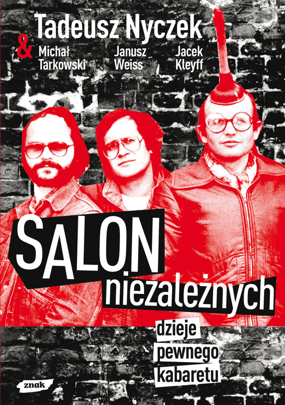 okładka Salon Niezależnych. Dzieje pewnego kabaretu, Książka   Tadeusz Nyczek, Weiss Janusz, ... Jacek