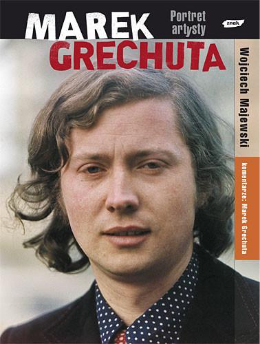 okładka Marek Grechuta. Portret artysty, Książka | Majewski Wojciech
