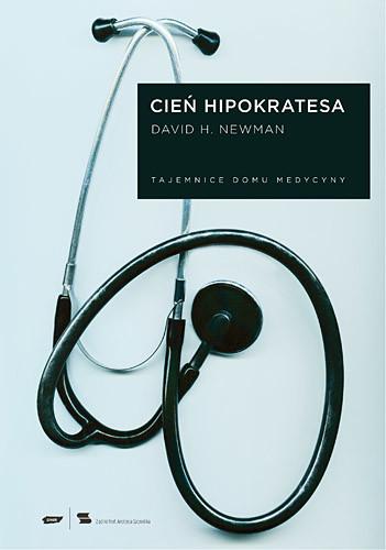 okładka Cień Hipokratesa. Tajemnice Domu Medycyny, Książka | H. Newman David