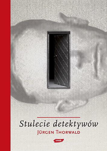 okładka Stulecie detektywów. Drogi i przygody kryminalistyki, Książka | Thorwald Jürgen
