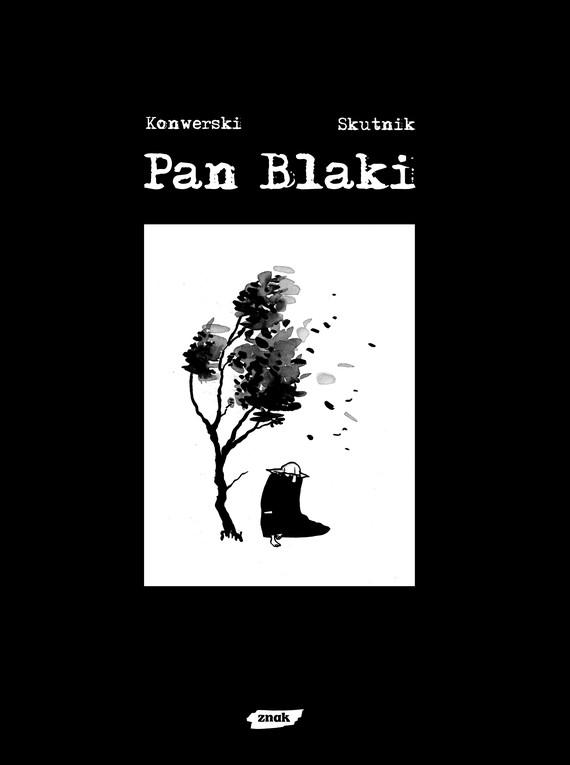 okładka Pan Blaki, Książka | Konwerski Karol, Mateusz Skutnik