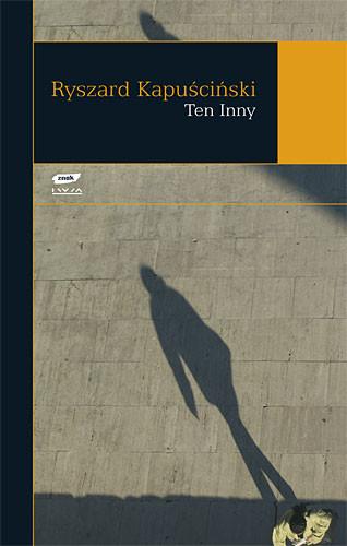 okładka Ten Inny, Książka | Kapuściński Ryszard