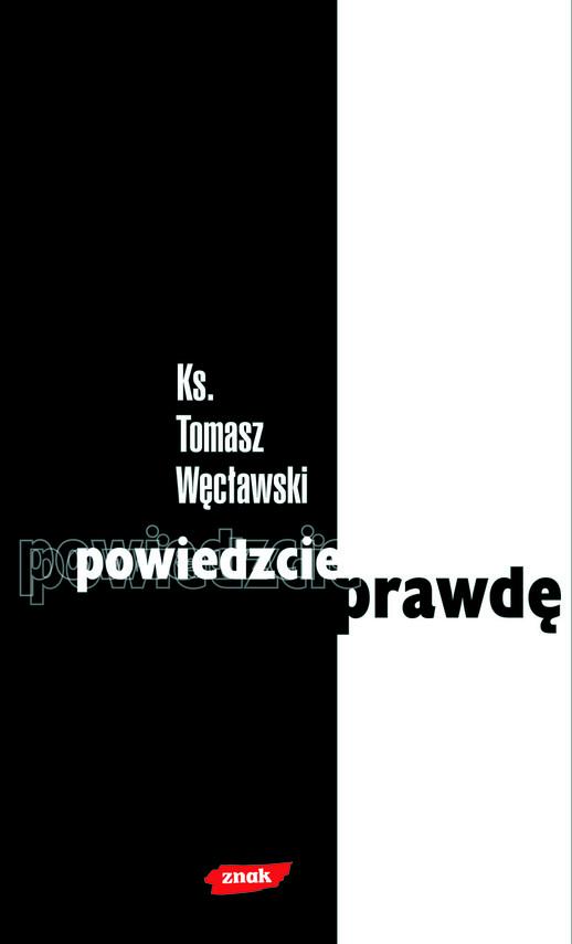 okładka Powiedzcie prawdę, Książka | Tomasz Węcławski ks.