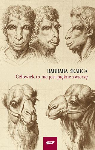 okładka Człowiek to nie jest piękne zwierzę, Książka | Skarga Barbara
