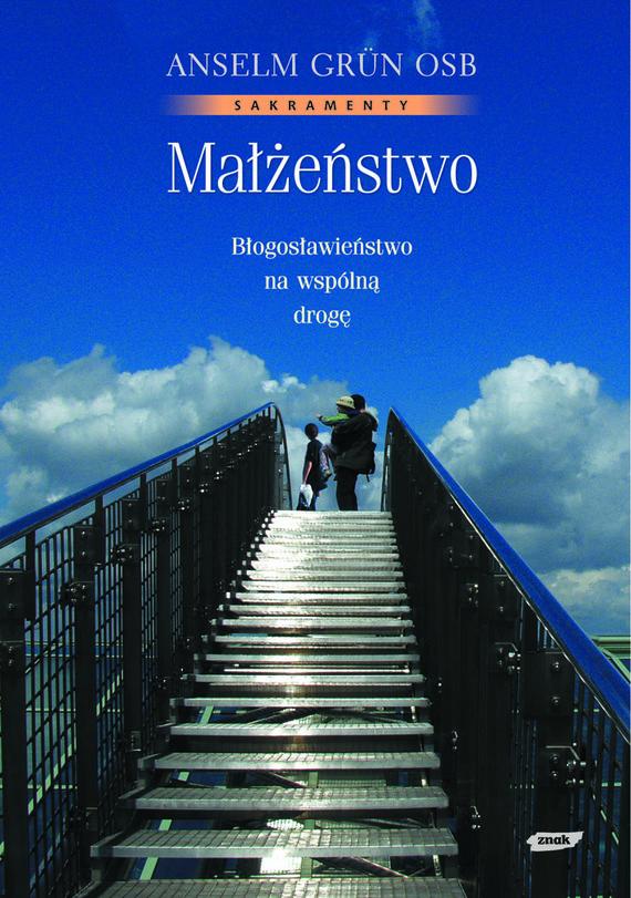 okładka Małżeństwo. Błogosławieństwo na wspólną drogę, Książka | Anselm Grün