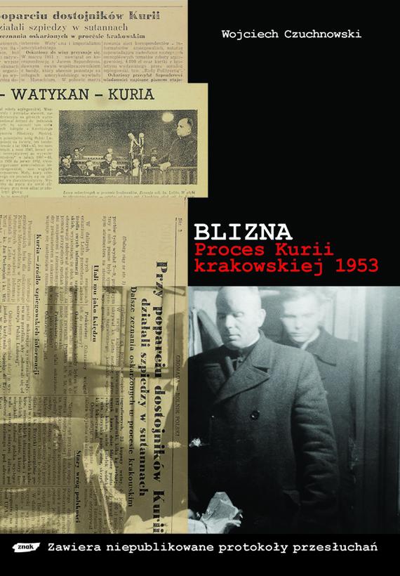 okładka Blizna. Proces kurii krakowskiej 1953, Książka | Czuchnowski Wojciech
