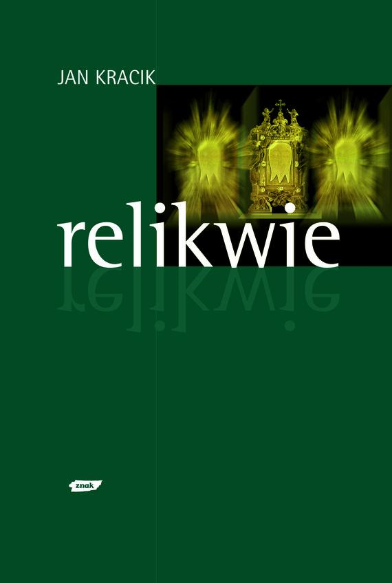 okładka Relikwie, Książka | Jan Kracik ks.