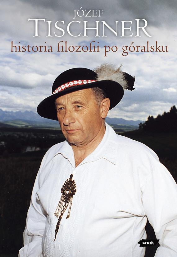 okładka Historia filozofii po góralsku, Książka | Józef Tischner ks.