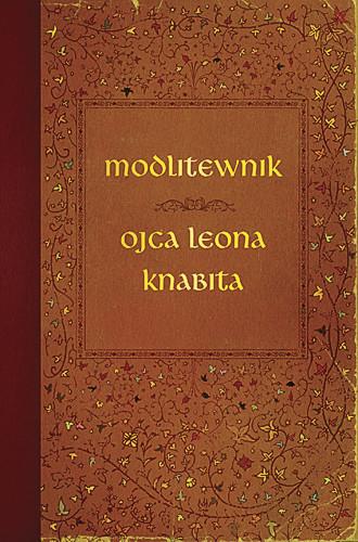 okładka Modlitewnik ojca Leona Knabita, Książka | Leon Knabit o.