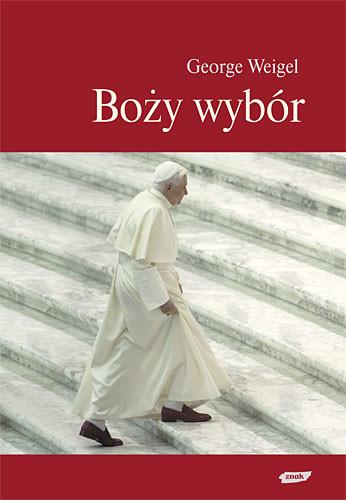 okładka Boży wybór. Papież Benedykt XVI i przyszłość Kościoła katolickiego, Książka | George Weigel